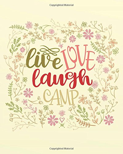 Download Live Love Laugh Camp: Camping Notebook/Composition Book/Journal and Diary for School, Taking Notes, Writing journals Series (Camping Notebook Bullet Journal series) PDF