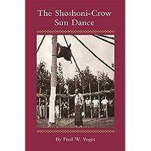 The Shoshoni-Crow Sun Dance