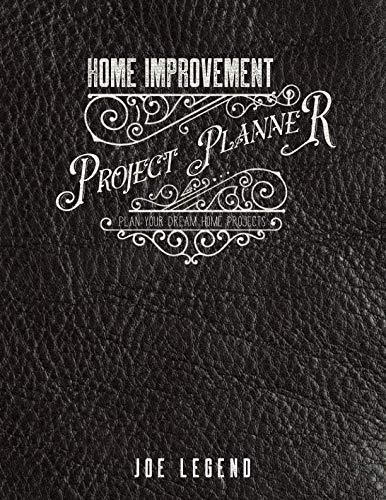 Home Improvement Project Planner: Plan Your Dream Home Projects (Mancave Mayhem DIY)