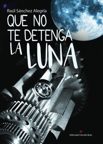 Que no te detenga la luna (Spanish Edition) ebook