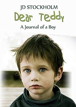 Dear Teddy (Dear Teddy A Journal Of A Boy Book 1) by [Stockholm, JD]