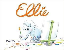 617b800b1 Amazon.com  Ellie (9781484712399)  Mike Wu  Books