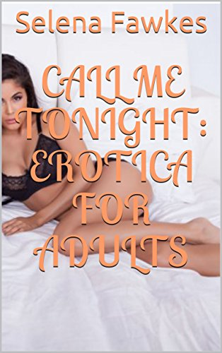 Call Me Tonight: Erotica For Adults