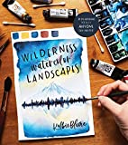 Wilderness Watercolor Landscapes: 30 Eye-Catching