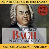 Classical Music : The Story of Bach in Words and Music