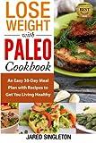 Lose Weight with Paleo Cookbook, Jared Singleton, 1495242668