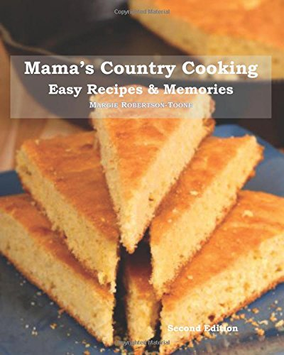 Mama S Country Cooking Easy Recipes Memories Robertson Toone Margie 9781630635749 Amazon Com Books