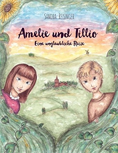 Amelie und Tillio: Eine unglaubliche Reise