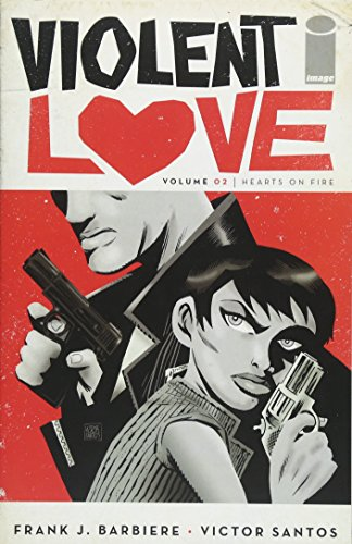 Violent Love Volume 2: Hearts on Fire