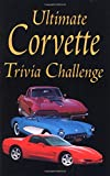 The Ultimate Corvette Trivia Challenge, Wallace A. Wyss, 1583880356