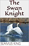 img - for The Swan Knight book / textbook / text book