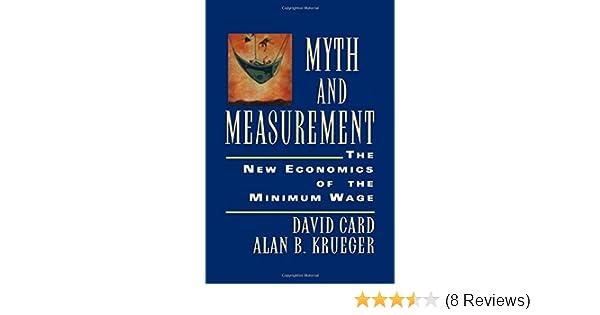 Myth and Measurement The New Economics of the Minimum Wage