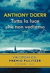 Tutta la luce che non vediamo (Scala stranieri) (Italian Edition)