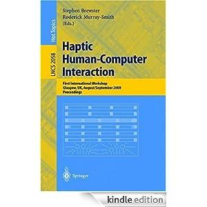 Haptic Human-Computer Interaction: First International Workshop, Glasgow, UK, August 31 - September 1, 2000, Proceedings Roderick Murray-Smith, Stephen Brewster