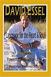 Language for the Heart and Soul, Book One: Powerful Writings on Life