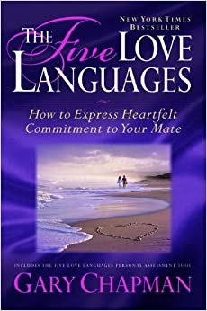 Five love languages how to express heartfelt commitment