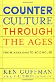 Counterculture Through the Ages, R. U. Sirius and Dan Joy, 0375507582