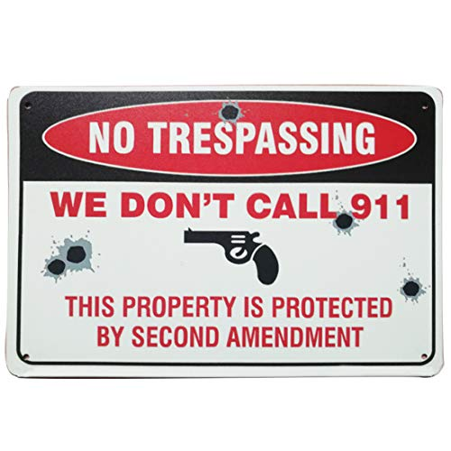 SIGNT No Trespassing Sign We Don't Call 911- Private Property Sign Secutity Warning Signs Funny Gun Signs Retro Vintage Bar Metal Sign 8 X 12 ()