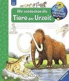 Wir entdecken die Tiere der Urzeit (Wieso? Weshalb? Warum?, Band 7)