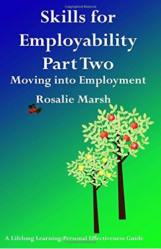 Skills for Employability Part Two: Moving Into Employment (Lifelong Learning. Personal Effectiveness Guides) by Rosalie Marsh (2012-09-06)
