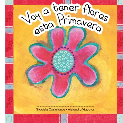 Voy a tener flores esta primavera (Spanish Edition)