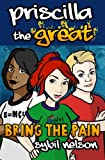 Priscilla the Great: Bring the Pain, Sybil Nelson, 1470012774