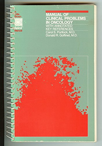 Manual of Clinical Problems in Oncology: With Annotated Key References (A Little, Brown spiral manual)