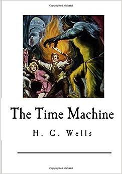 Book The Time Machine: A Classic Science Fiction Novel (Classic Science Fiction - H. G. Wells)