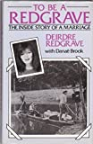 To Be A Redgrave: The Inside Story of a Marriage