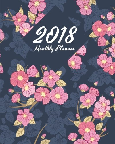 Dec Business Calendar (2018 Monthly Planner: 12 Month(Jan-Dec) - Daily and Weekly Planner Calendar Schedule For Organizer and Journal Notebook: 2018 Weekly Planner (2018 Weekly and Monthly Planner) (Volume 5))