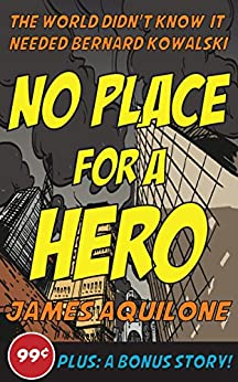 No Place for a Hero by [Aquilone, James]