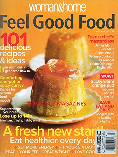 (Woman & Home UK FEEL GOOD FOOD New Year 2011 Magazine TAKE 101 DELICIOUS RECIPES & IDEAS Seared Scallops With Linguine SAGE-STUFFED PORT WITH ONION Prawn Fishcakes PUMPKIN AND SWEET POTATO SOUP Roast)