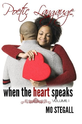 Poetic Language: When The Heart Speaks Vol 1. by CreateSpace Independent Publishing Platform