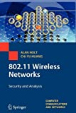802. 11 Wireless Networks : Security and Analysis, Holt, Alan and Huang, Chi-Yu, 1447125754
