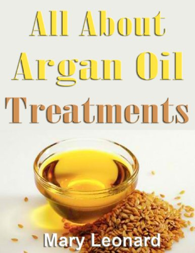All About Argan Oil Treatments