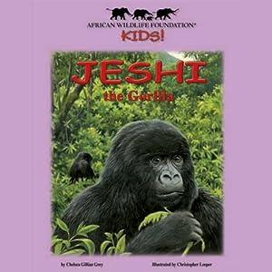 Jeshi the Gorilla Audiobook
