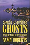 South Carolina Ghosts, Nancy Roberts, 0872494292