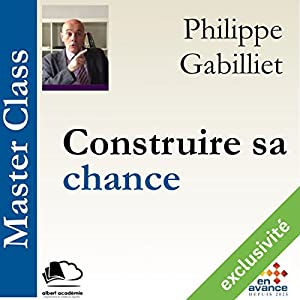 Construire sa chance(Master Class) Hörbuch