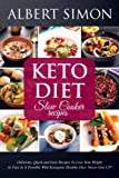 img - for Keto Diet Slow Cooker Recipes: Delicious, Quick and Easy Recipes to Lose Your Weight as Fast as It Possible with Ketogenic Healthy Diet: NEVER GIVE UP! book / textbook / text book
