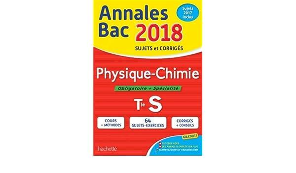 Annales Bac 2018 - Physique Chimie Term S: 9782017012900: Amazon.com: Books