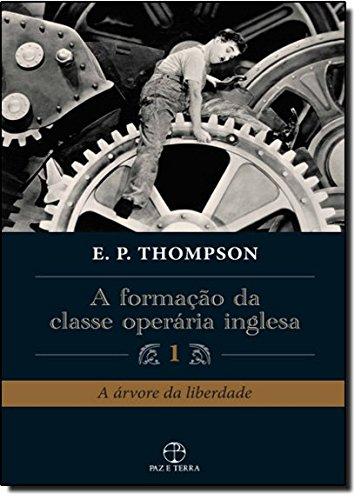 Formação da Classe Operária Inglesa - Volume 1