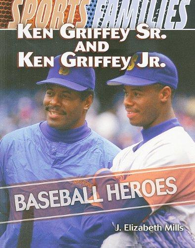 Ken Griffey Sr. and Ken Griffey Jr.: Baseball Heroes (Sports Families (Paper))