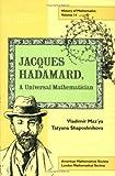 Jacques Hadamard, a Universal Mathematician, Vladimir Mazya and Tatyana Shaposhnikova, 0821819232