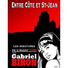 ENTRE CÔTE ET ST-JEAN: Les Aventures de l'Agent XT09 (Les Aventures de Max Boudreau alias XT09 t. 1) (French Edition)