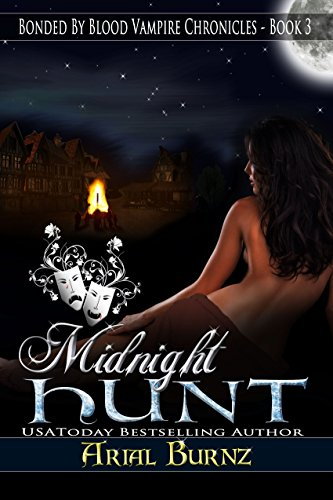 Midnight Hunt (Bonded By Blood Vampire Chronicles Book 3) by [Burnz, Arial]