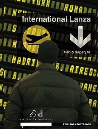 International Lanza (Spanish Edition) - Kindle edition by Pablo ...