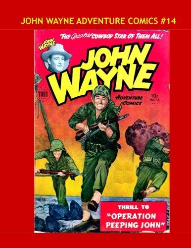Download John Wayne Adventure Comics #14: All Stories - No Ads -- Thrilling 1950s John Wayne Tales PDF