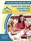 Praxis Core Study Guide 2018 & 2019: Praxis Core