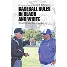 "Baseball Rules in Black and White: ""Difficult High School Baseball Rules Made Easy"""