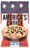 America's Choice 2000, William Crotty, 0813367980
